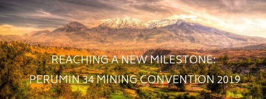 Reaching a new milestone: Perumin 34 Mining Convention 2019